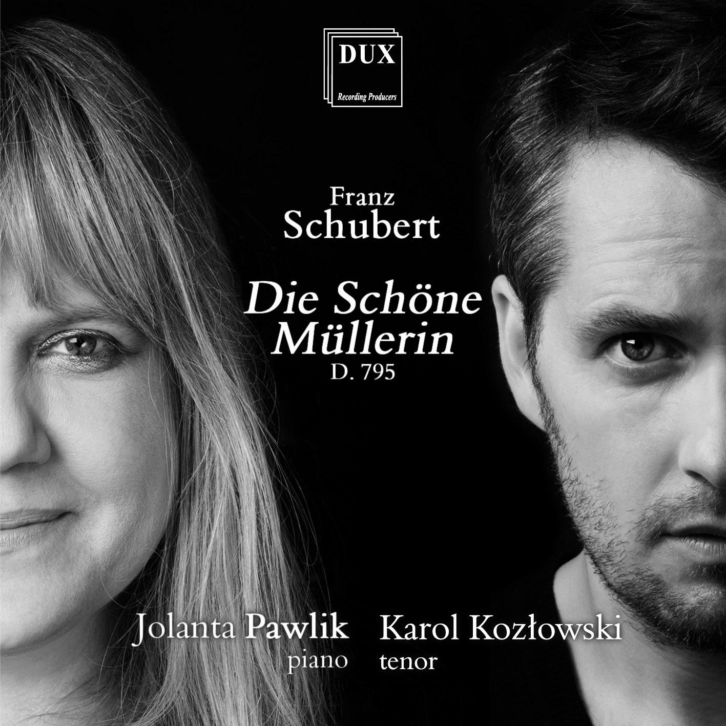 F.Schubert- Die schöne Müllerin -wydawca DUX 2012 - wyk.Karol Kozłowski-tenor; Jolanta Pszczółkowska-Pawlik-fortepian